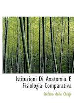 Istituzioni Di Anatomia E Fisiologia Comparativa af Stefano Delle Chiaje