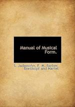 Manual of Musical Form. af E. M. Barber, S. Jadassohn