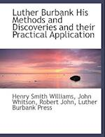 Luther Burbank His Methods and Discoveries and Their Practical Application af John Whitson, Robert John, Henry Smith Williams
