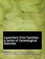 Louisville's First Families af Kathleen Jennings, Eugenia Johnson