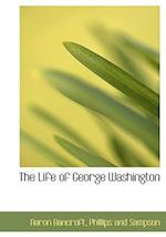 The Life of George Washington af Aaron Bancroft