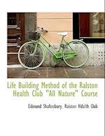 Life Building Method of the Ralston Health Club
