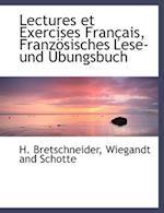 Lectures Et Exercises Francais, Franzosisches Lese- Und Ubungsbuch af H. Bretschneider