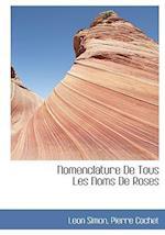 Nomenclature de Tous Les Noms de Roses af Pierre Cochet, Leon Simon