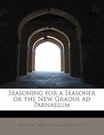 Seasoning for a Seasoner or the New Gradus Ad Parnassum