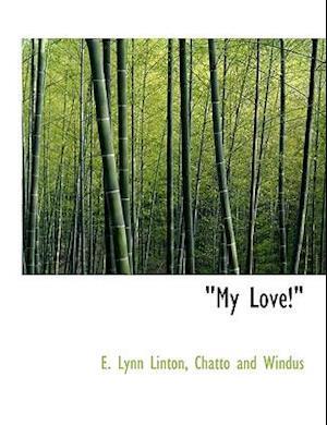 """My Love!"""