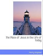The Place of Jesus in the Life of Today