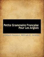 Petite Grammaire Fran Aise Pour Les Anglais af Lambert Sauveur