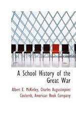 A School History of the Great War af Charles Augustinjoint Coulomb, Albert E. McKinley