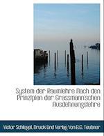 System Der Raumlehre Nach Den Prinzipien Der Grassmann'schen Ausdehnungslehre af Victor Schlegel