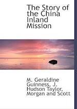 The Story of the China Inland Mission af J. Hudson Taylor, M. Geraldine Guinness