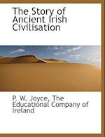 The Story of Ancient Irish Civilisation af P. W. Joyce