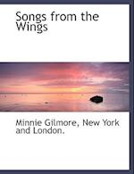 Songs from the Wings af Minnie Gilmore