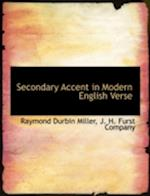 Secondary Accent in Modern English Verse af Raymond Durbin Miller