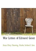 War Letters of Edmond Genet af Grace Ellery Channing