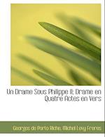 Un Drame Sous Philippe II; Drame En Quatre Actes En Vers af Georges De Porto Riche