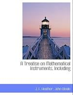 A Treatise on Mathematical Instruments, Including