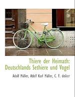 Thiere Der Heimath af Adolf Mller, C. F. Deiker, Adolf Muller