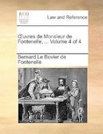 Uvres de Monsieur de Fontenelle, ... Volume 4 of 4