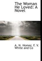 The Woman He Loved: A Novel