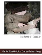 The Seventh Reader af Charles Madison Curry, Martha Adelaide Holton