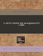 A Nevve Order for Banqueroupts (1582) af France Parlement