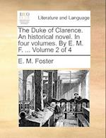 The Duke of Clarence. an Historical Novel. in Four Volumes. by E. M. F. ... Volume 2 of 4