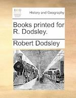 Books Printed for R. Dodsley.