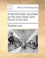A Hermit's Tale af Sophia Lee