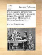 de Obligatione Conscienti] PR]Lectiones Decem af Robert Sanderson