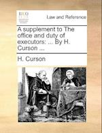 A Supplement to the Office and Duty of Executors