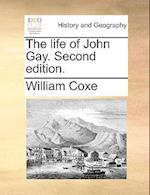 The Life of John Gay. Second Edition.