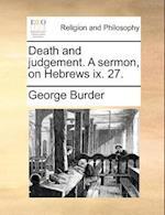 Death and Judgement. a Sermon, on Hebrews IX. 27.