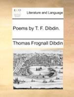Poems by T. F. Dibdin. af Thomas Frognall Dibdin