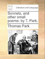 Sonnets, and Other Small Poems