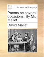 Poems on Several Occasions. by Mr. Mallet. af David Mallet