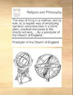 The Way of Living in a Method, and by Rule af Presbyterian Church of England
