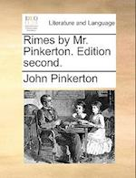 Rimes by Mr. Pinkerton. Edition Second.