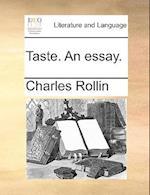 Taste. an Essay. af Charles Rollin