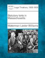 Statutory Torts in Massachusetts.