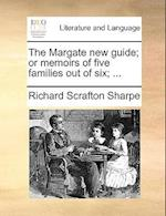 The Margate new guide; or memoirs of five families out of six; ...