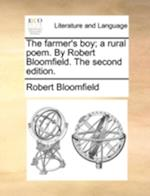The Farmer's Boy; A Rural Poem. by Robert Bloomfield. the Second Edition. af Robert Bloomfield