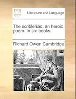 The scribleriad: an heroic poem. In six books.