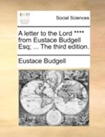 A Letter to the Lord **** from Eustace Budgell Esq; ... the Third Edition. af Eustace Budgell