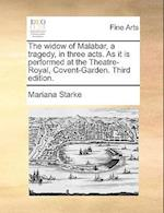The Widow of Malabar, a Tragedy, in Three Acts. as It Is Performed at the Theatre-Royal, Covent-Garden. Third Edition.