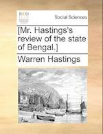 [Mr. Hastings's Review of the State of Bengal.]