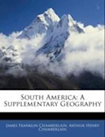 South America af James Franklin Chamberlain, Arthur Henry Chamberlain