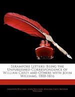 Serampore Letters af William Carey, John Williams, Leighton Williams