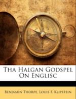 Tha Halgan Godspel on Englisc af Louis F. Klipstein, Benjamin Thorpe