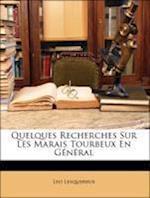 Quelques Recherches Sur Les Marais Tourbeux En General af Leo Lesquereux